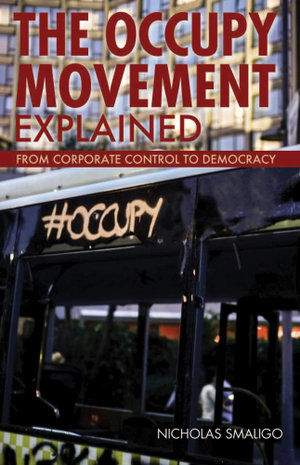 The Occupy Movement Explained - Nicholas Smaligo
