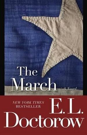 The March : A Novel - MR E L Doctorow