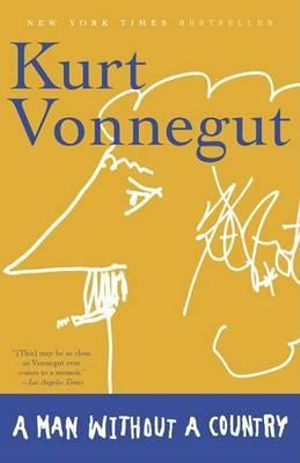 A Man Without a Country - Kurt Vonnegut, Jr.