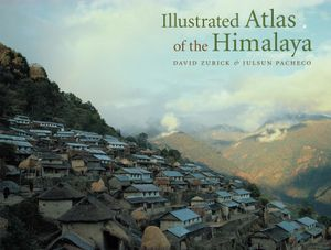 Illustrated Atlas of the Himalaya - David Zurick