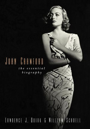 Joan Crawford : The Essential Biography - Lawrence J. Quirk
