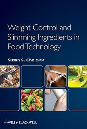 Weight Control and Slimming Ingredients in Food Technology Susan S. Cho