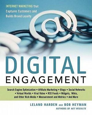 Digital Engagement : Internet Marketing That Captures Customers and Builds Intense Brand Loyalty - Leland Harden