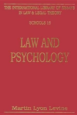 Law & Psychology CB : International Library of Essays in Law & Legal Theory - Levine