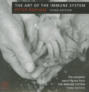 The Art of the Immune System : The Complete Set of Figures from the Immune System - Peter Parham