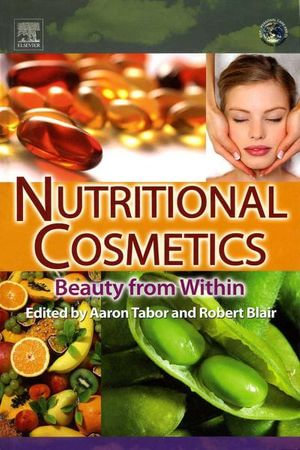 Nutritional Cosmetics : Beauty from Within - Aaron Tabor