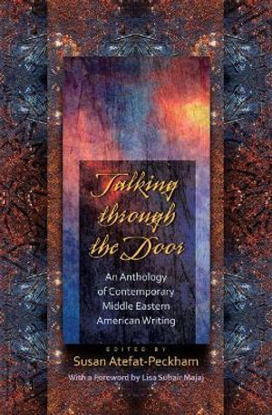 Talking Through the Door : An Anthology of Contemporary Middle Eastern American Writing - Lisa Suhair Majaj