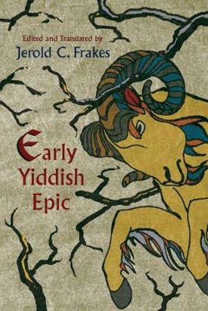 Early Yiddish Epic - Jerold C. Frakes