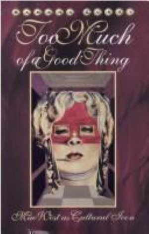 Too Much of a Good Thing : Mae West as Cultural Icon - Ramona Curry
