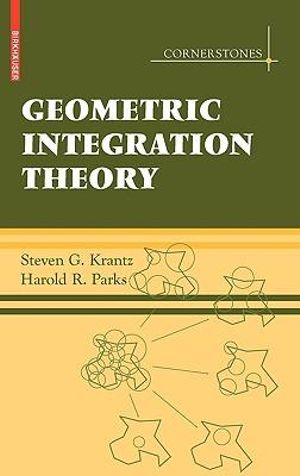 Geometric Integration Theory Steven G. Krantz