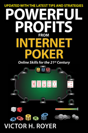 Powerful Profits from Internet Poker - Victor H. Royer
