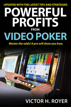 Powerful Profits From Video Poker - Victor H. Royer