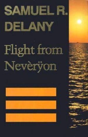 Flight from Neveryon Samuel R. Delany
