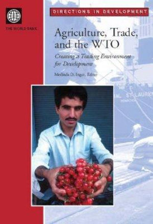 Leveraging Agriculture, Trade, and WTO for Development - World Bank