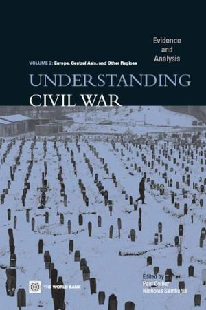 Understanding Civil War (Volume 2 : Europe, Central Asia, & Other Regions): Evidence and Analysis - Paul Collier
