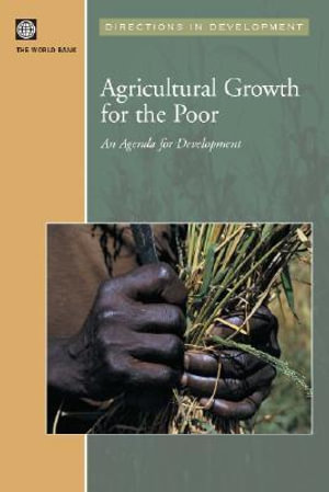 Agricultural Growth for the Poor : An Agenda for Development - World Bank Group