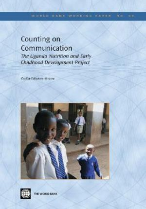 Counting on Communication : The Uganda Nutrition and Early Childhood Development Project - World Bank