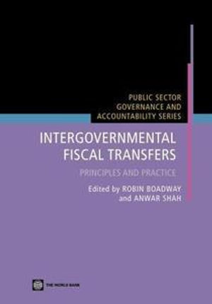 Intergovernmental Fiscal Transfers : Principles and Practice - Anwar Shah