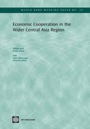 Economic Cooperation in the Wider Central Asia Region - William Byrd