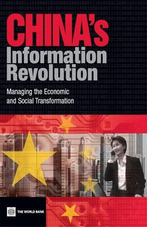 China's Information Revolution : Managing the Economic and Social Transformation :  Managing the Economic and Social Transformation - Christine Zhen-Wei Qiang