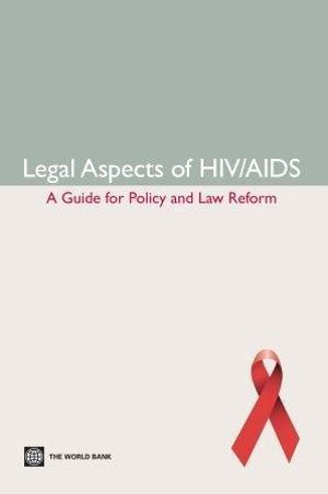 Legal Aspects of HIV/AIDS : A Guide for Policy and Law Reform - Katharina Gamharter