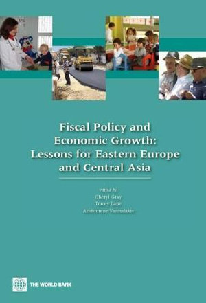 Fiscal Policy and Economic Growth : Lessons for Transition Economies - Cheryl Gray