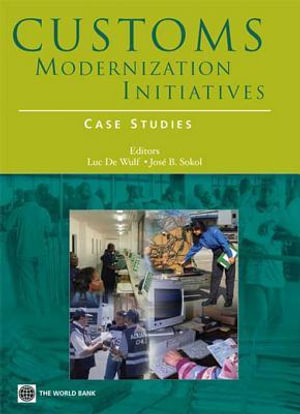Customs Modernization Initiatives : Case Studies - Luc De Wulf