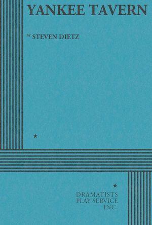 Yankee Tavern - Steven Dietz