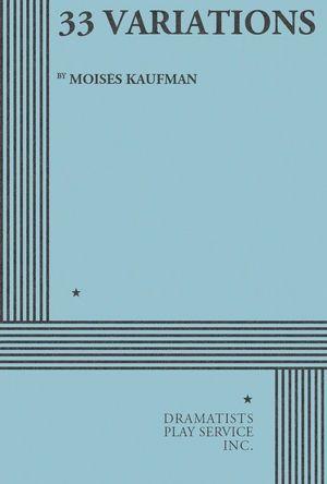 33 Variations - Moisaes Kaufman