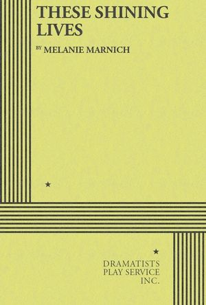 These Shining Lives - Melanie Marnich