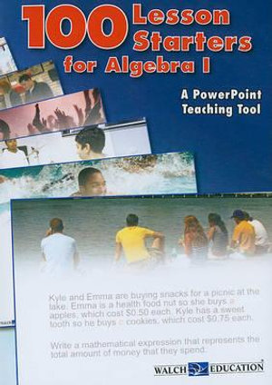 100 Lesson Starters for Algebra 1 : A PowerPoint Teaching Tool - Vanessa Sylvester