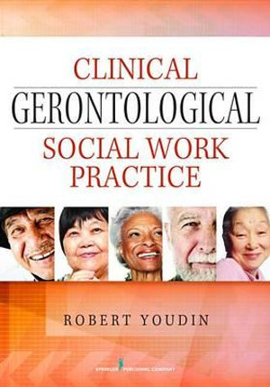 Clinical Gerontological Social Work Practice - Robert Youdin