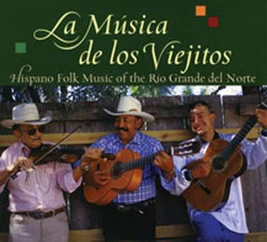 La Musica de Los Viejitos : Hispano Folk Music of the Rio Grande del Norte :  Hispano Folk Music of the Rio Grande del Norte - Jack Loeffler