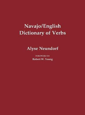 Navajo/English Dictionary of Verbs - Alyse Neundorf