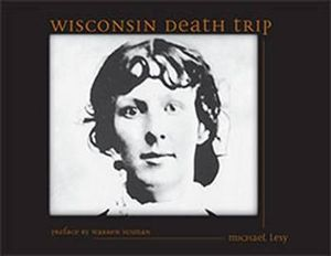 Wisconsin Death Trip - Michael Lesy