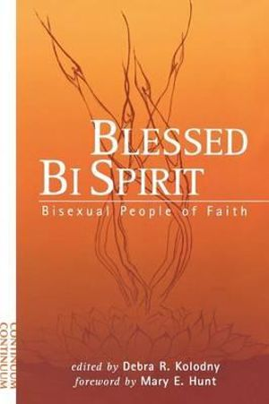 Blessed Bi Spirit : Bisexual People of Faith - Debra R. Kolodny