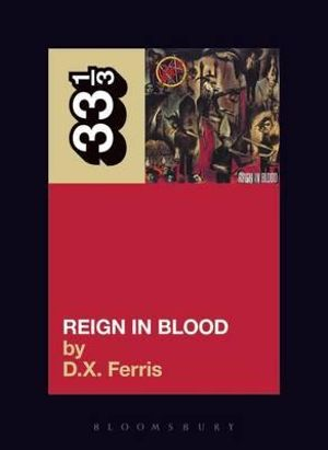 Slayers-Reign-in-Blood-By-D-X-Ferris-NEW