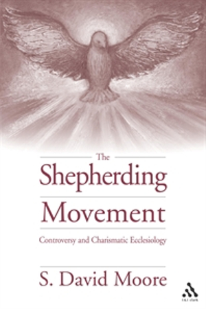 Shepherding Movement - S. David Moore