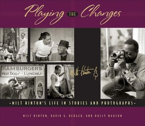 Playing the Changes : Milt Hinton's Life in Stories and Photographs - Milt Hinton
