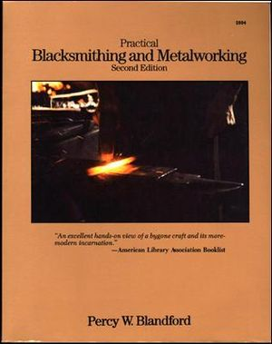Practical Blacksmithing and Metalworking : Tab Book - Percy W. Blandford