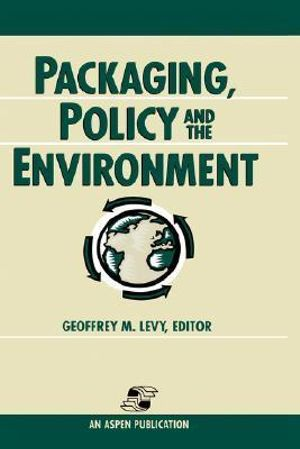 Packaging, Policy and the Environment - Geoffrey M. Levy