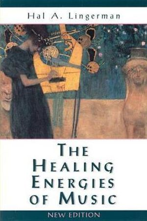 Healing Energies of Music - Hal A. Lingerman