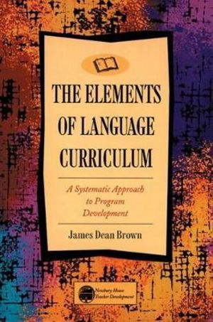 Download The Elements of Language Curriculum: A Systematic