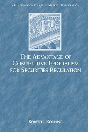 The Advantage of Competitive Federalism for Securities Regulation Roberta Romano