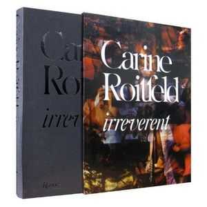 Carine Roitfeld : Irreverent : Album of a Woman of Fashion - Carine Roitfeld
