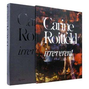 Carine Roitfeld : Irreverent : Album of a Woman of Fashion - Carine Roitfeld