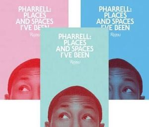 Pharrell : Places and Spaces I've Been - Pharrell Williams