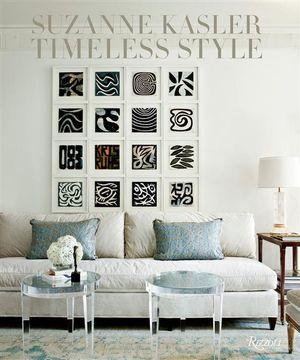 Suzanne Kasler : Timeless Style - Suzanne Kasler