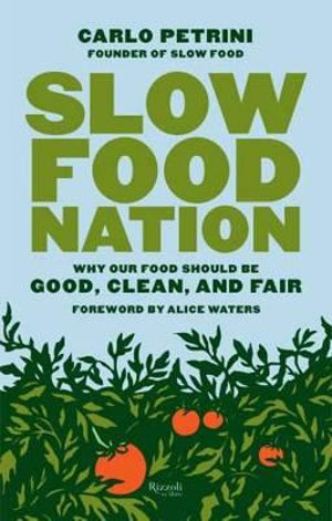 Slow Food Nation - Carlo Petrini