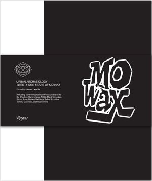 Mo'Wax : Urban Archaeology: 21 Years of Mo'Wax Recordings - James Lavelle
